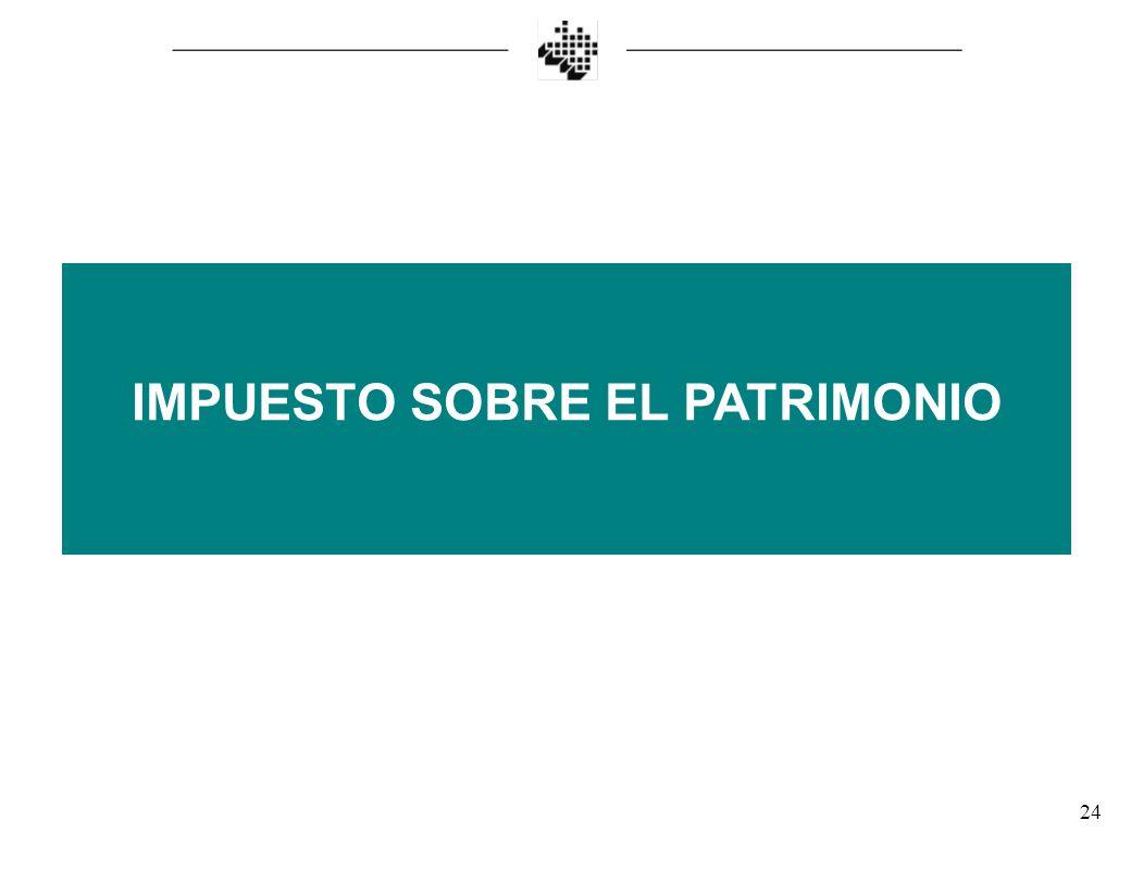 24 IMPUESTO SOBRE EL PATRIMONIO