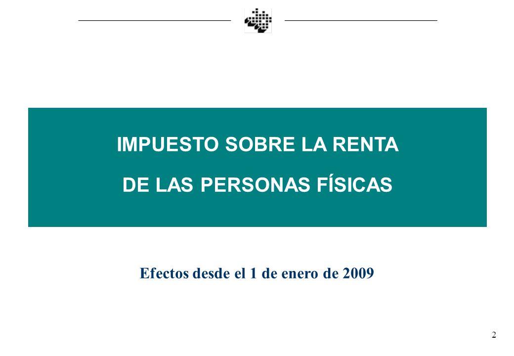 2 IMPUESTO SOBRE LA RENTA DE LAS PERSONAS FÍSICAS Efectos desde el 1 de enero de 2009