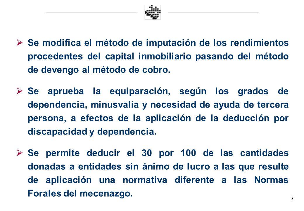 3 Se modifica el método de imputación de los rendimientos procedentes del capital inmobiliario pasando del método de devengo al método de cobro.