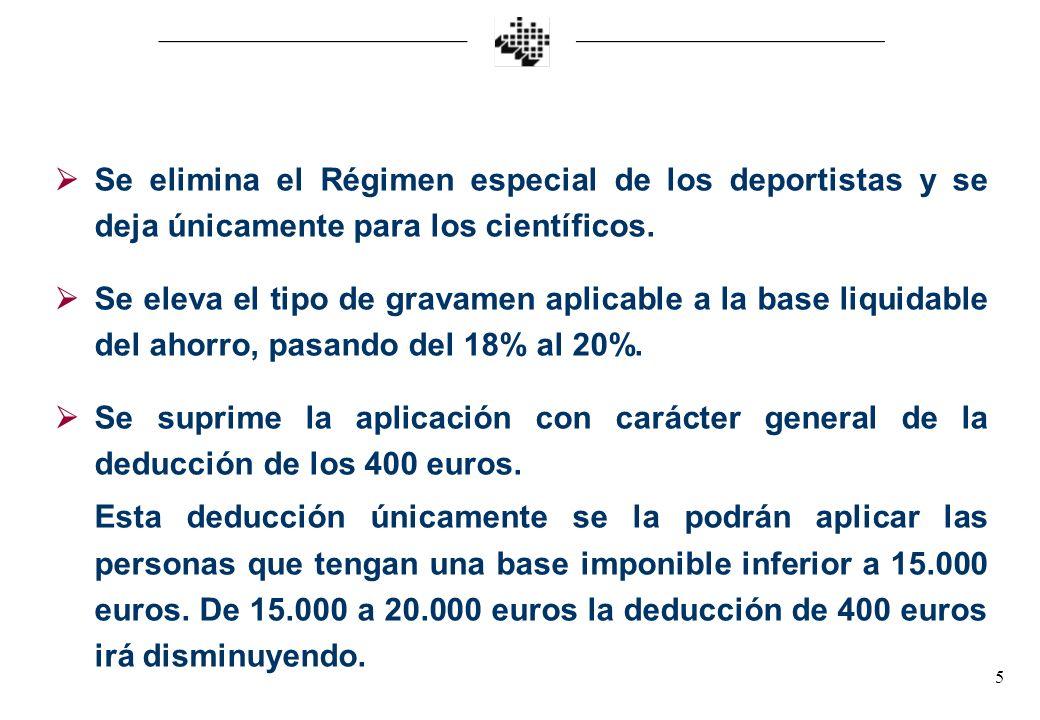 5 Se elimina el Régimen especial de los deportistas y se deja únicamente para los científicos.