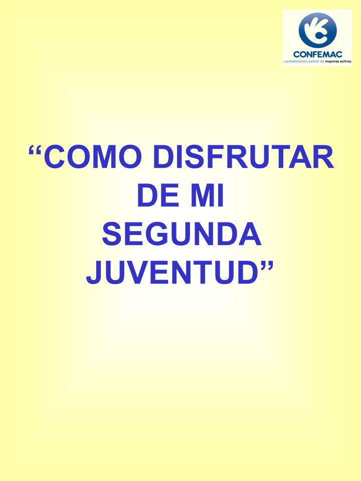 COMO DISFRUTAR DE MI SEGUNDA JUVENTUD