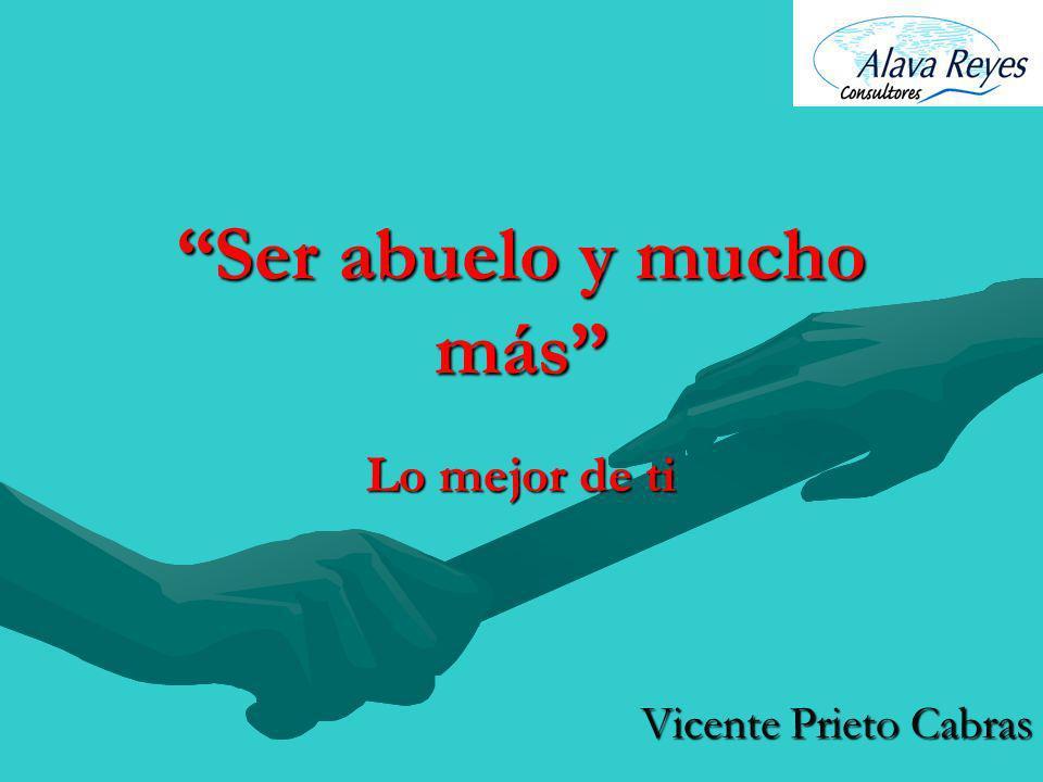Ser abuelo y mucho más Lo mejor de ti Vicente Prieto Cabras