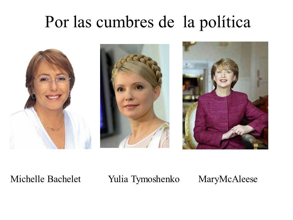 Por las cumbres de la política Michelle BacheletYulia TymoshenkoMaryMcAleese