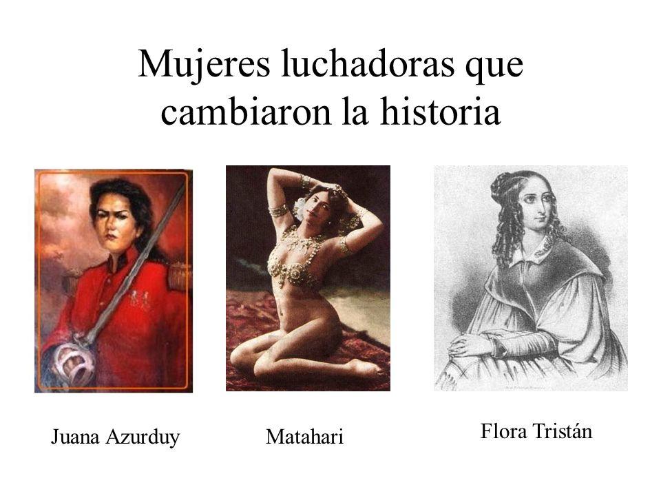 Mujeres luchadoras que cambiaron la historia Juana AzurduyMatahari Flora Tristán