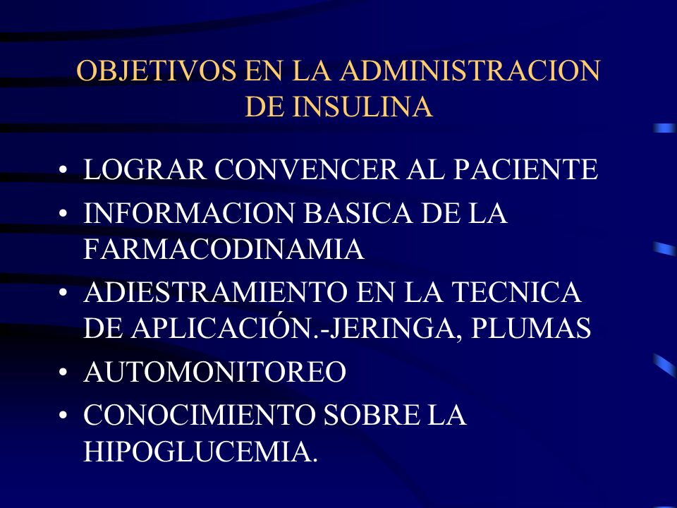 INDICACIONES TERAPEUTICAS I ) PERMANENTES DEFICIENCIA ABSOLUTA FALTA DE RESPUESTA AL TRATAMIENTO II ) TEMPORALES C. AGUDAS DMG DM Y EMBARAZO CIRUGIA F