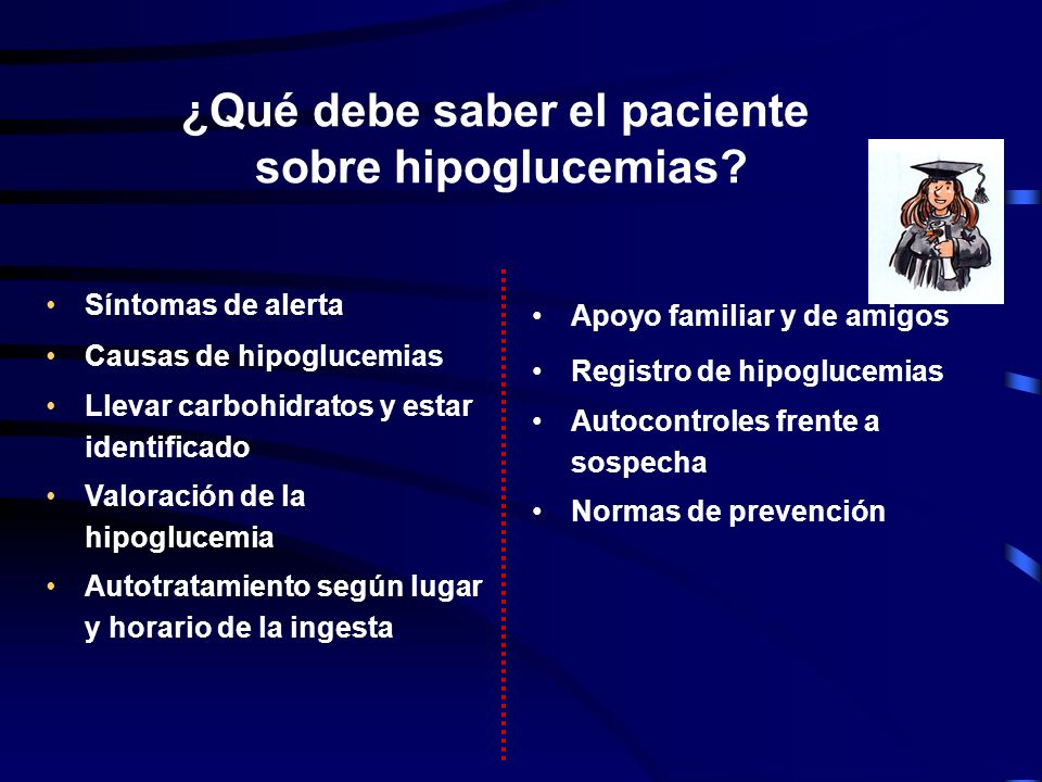 Prevención de la hipoglucemia Educación diabetológica Toma de carbohidratos Insulina/SU Ejercicio físico Autocontroles Informar al equipo sanitario