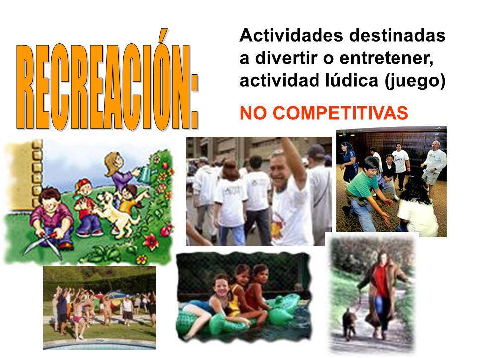 Actividades destinadas a divertir o entretener, actividad lúdica (juego) NO COMPETITIVAS