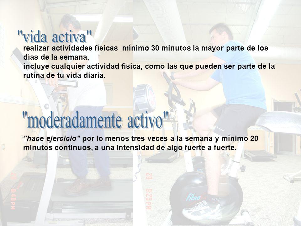 realizar actividades físicas mínimo 30 minutos la mayor parte de los días de la semana, incluye cualquier actividad física, como las que pueden ser pa