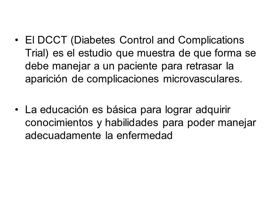 El DCCT (Diabetes Control and Complications Trial) es el estudio que muestra de que forma se debe manejar a un paciente para retrasar la aparición de