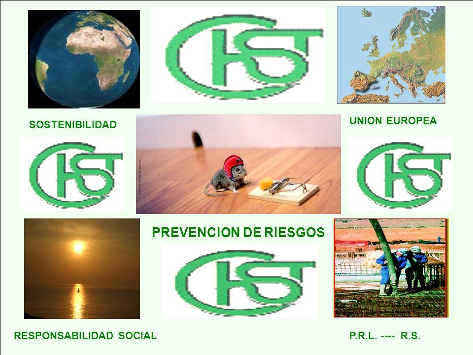 SOSTENIBILIDAD RESPONSABILIDAD SOCIAL UNION EUROPEA PREVENCION DE RIESGOS P.R.L. ---- R.S.