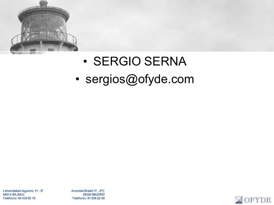 Lehendakari Aguirre, 11 - 8º 48014 BILBAO Teléfono: 94 439 50 19 Avenida Brasil 17, -9ºC 28020 MADRID Teléfono: 91 598 22 90 SERGIO SERNA sergios@ofyd