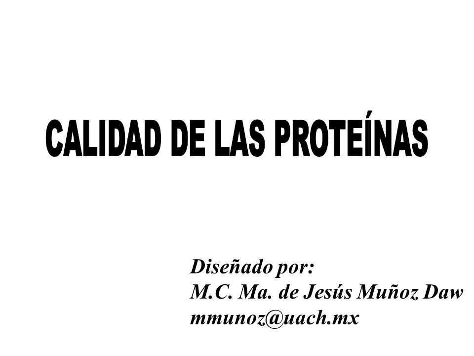 Diseñado por: M.C. Ma. de Jesús Muñoz Daw mmunoz@uach.mx