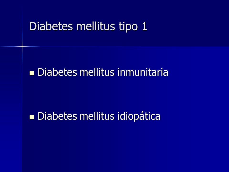 Diabetes mellitus tipo 1 Diabetes mellitus inmunitaria Diabetes mellitus inmunitaria Diabetes mellitus idiopática Diabetes mellitus idiopática