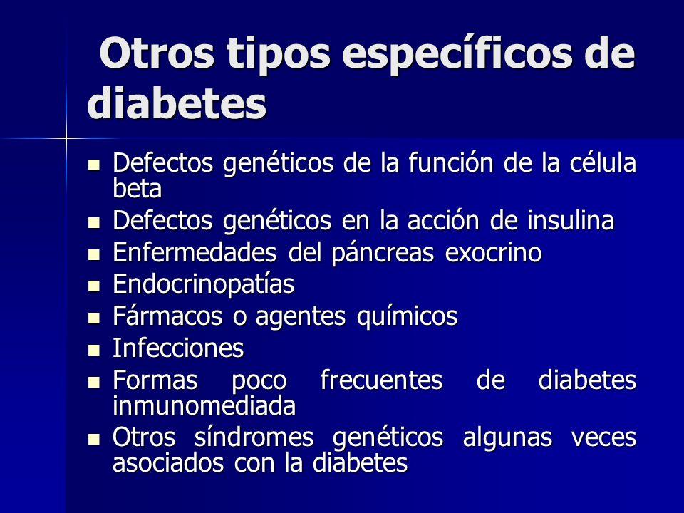 Otros tipos específicos de diabetes Otros tipos específicos de diabetes Defectos genéticos de la función de la célula beta Defectos genéticos de la fu