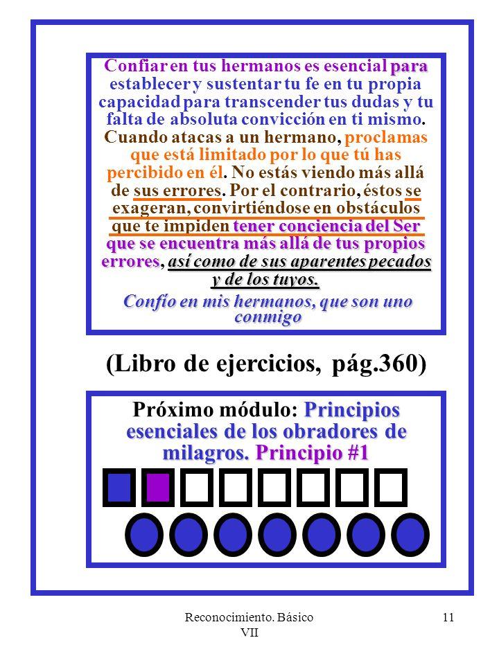 Reconocimiento. Básico VII 11 Principios esenciales de los obradores de milagros.