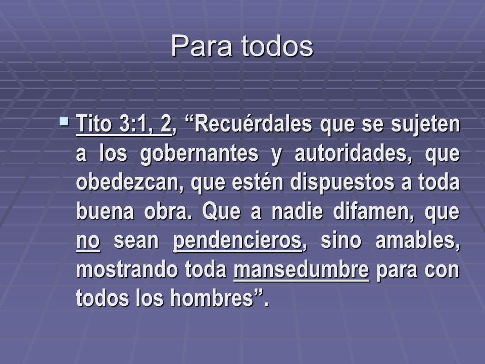 Textos que enseñan la mansedumbre Para evangelistas: Para evangelistas: 1 Timoteo 6:11, Mas tú, oh hombre de Dios, huye de estas cosas, y sigue la jus