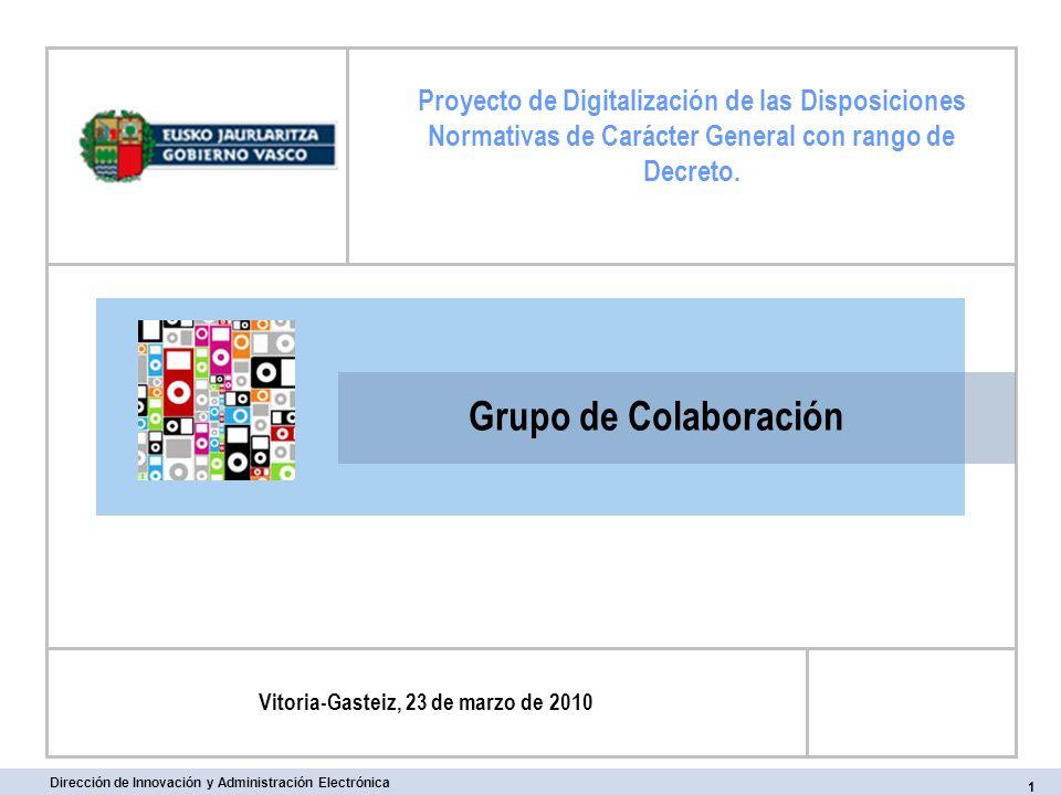 Grupo de Colaboración Proyecto de Digitalización de las Disposiciones Normativas de Carácter General con rango de Decreto. 1 Vitoria-Gasteiz, 23 de ma