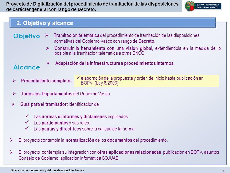 4 Dirección de Innovación y Administración Electrónica Proyecto de Digitalización del procedimiento de tramitación de las disposiciones de carácter ge