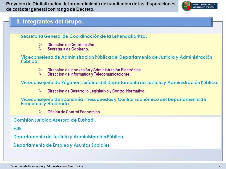 5 Dirección de Innovación y Administración Electrónica Proyecto de Digitalización del procedimiento de tramitación de las disposiciones de carácter ge