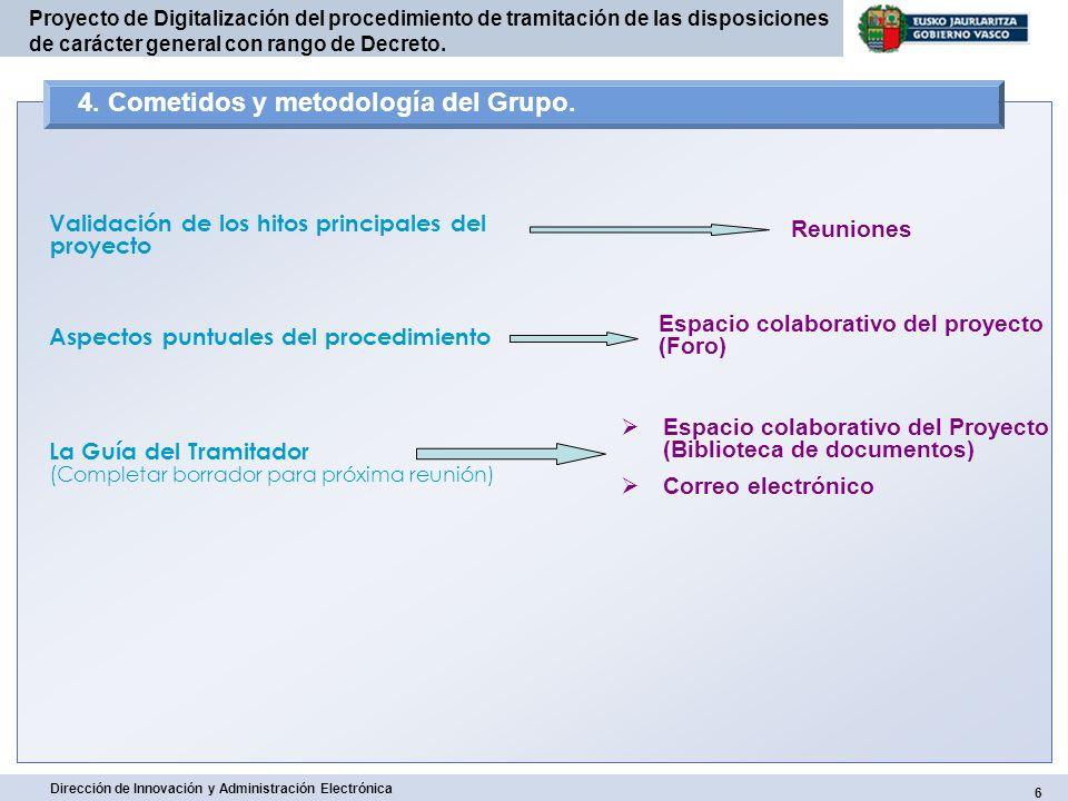 17 Dirección de Innovación y Administración Electrónica Proyecto de Digitalización del procedimiento de tramitación de las disposiciones de carácter general con rango de Decreto.