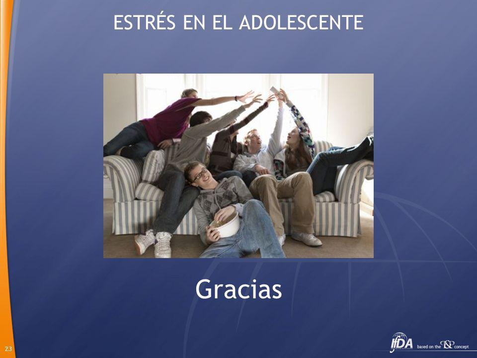 23 ESTRÉS EN EL ADOLESCENTE Gracias