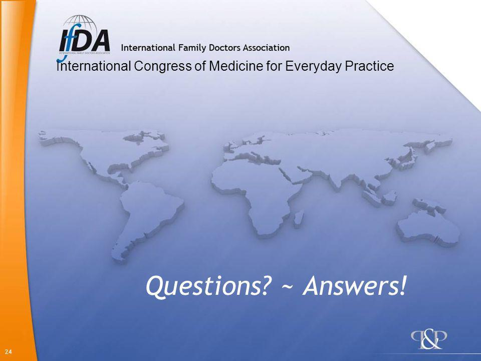 24 Questions? ~ Answers! International Congress of Medicine for Everyday Practice