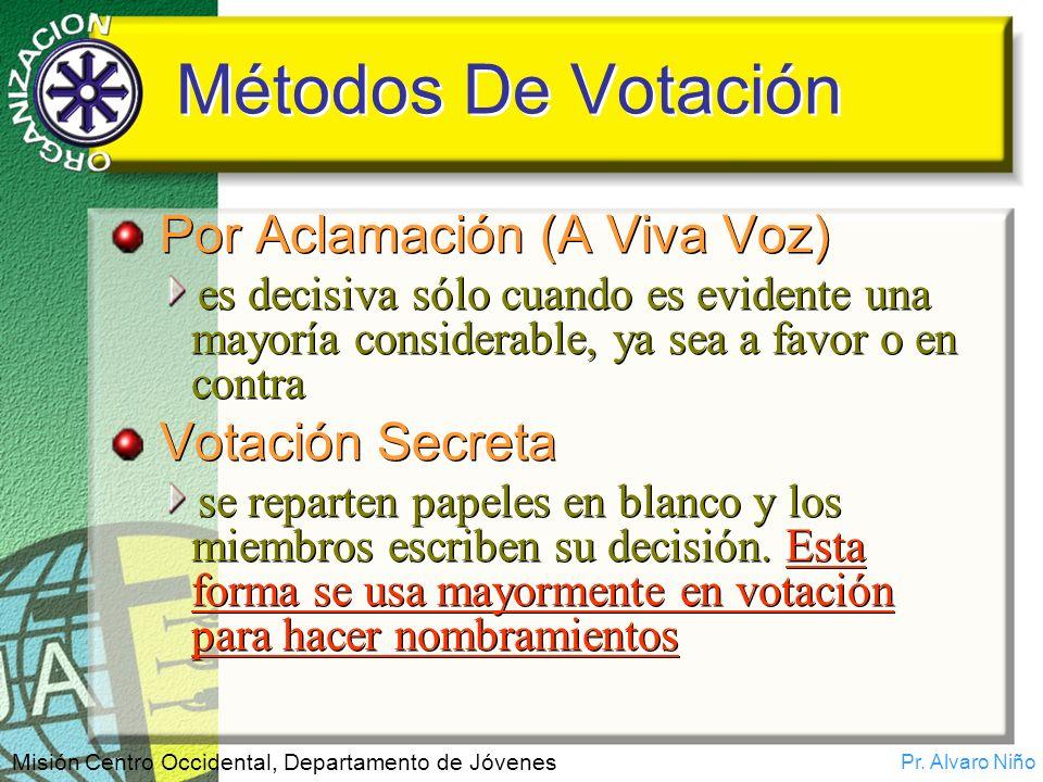 Pr. Alvaro Niño Misión Centro Occidental, Departamento de Jóvenes Métodos De Votación Por Aclamación (A Viva Voz) es decisiva sólo cuando es evidente
