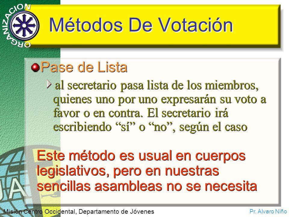 Pr. Alvaro Niño Misión Centro Occidental, Departamento de Jóvenes Métodos De Votación Pase de Lista al secretario pasa lista de los miembros, quienes