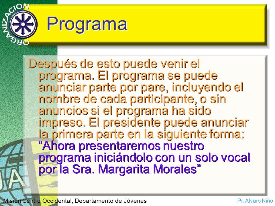 Pr. Alvaro Niño Misión Centro Occidental, Departamento de Jóvenes Programa Después de esto puede venir el programa. El programa se puede anunciar part