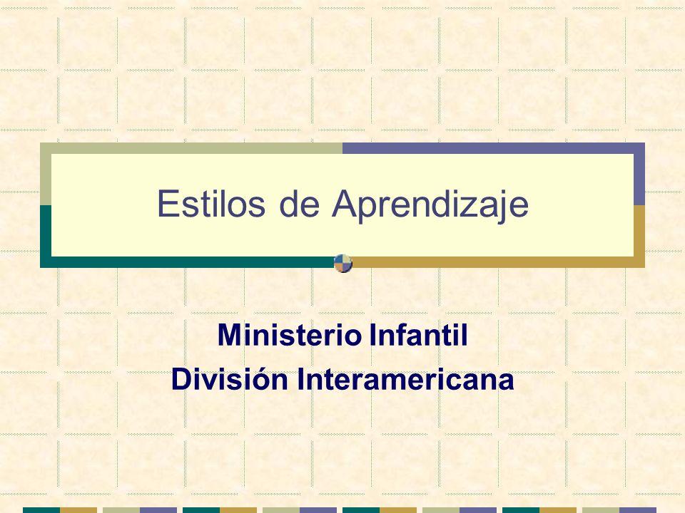 Estilos de Aprendizaje Ministerio Infantil División Interamericana