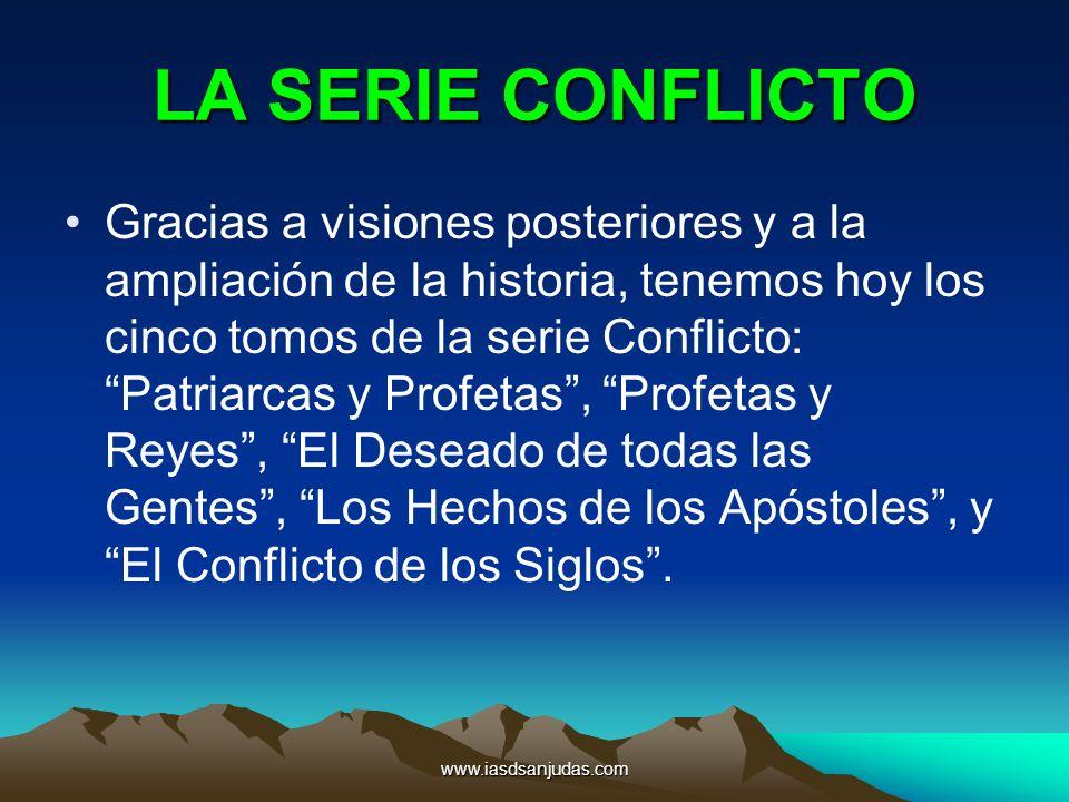 www.iasdsanjudas.com LA SERIE CONFLICTO Gracias a visiones posteriores y a la ampliación de la historia, tenemos hoy los cinco tomos de la serie Confl