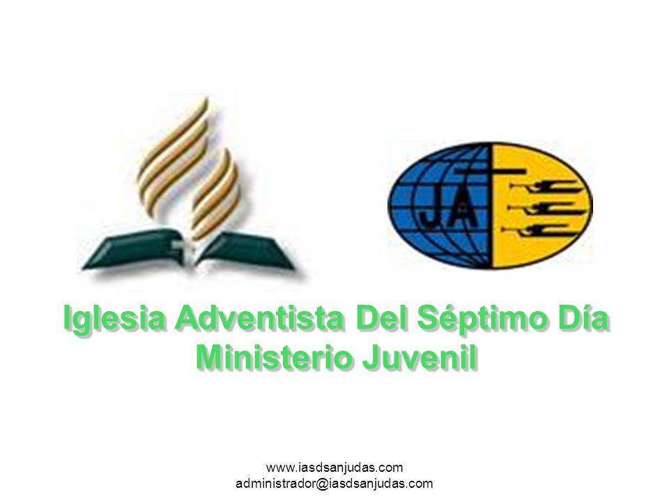 www.iasdsanjudas.com administrador@iasdsanjudas.com Iglesia Adventista Del Séptimo Día Ministerio Juvenil