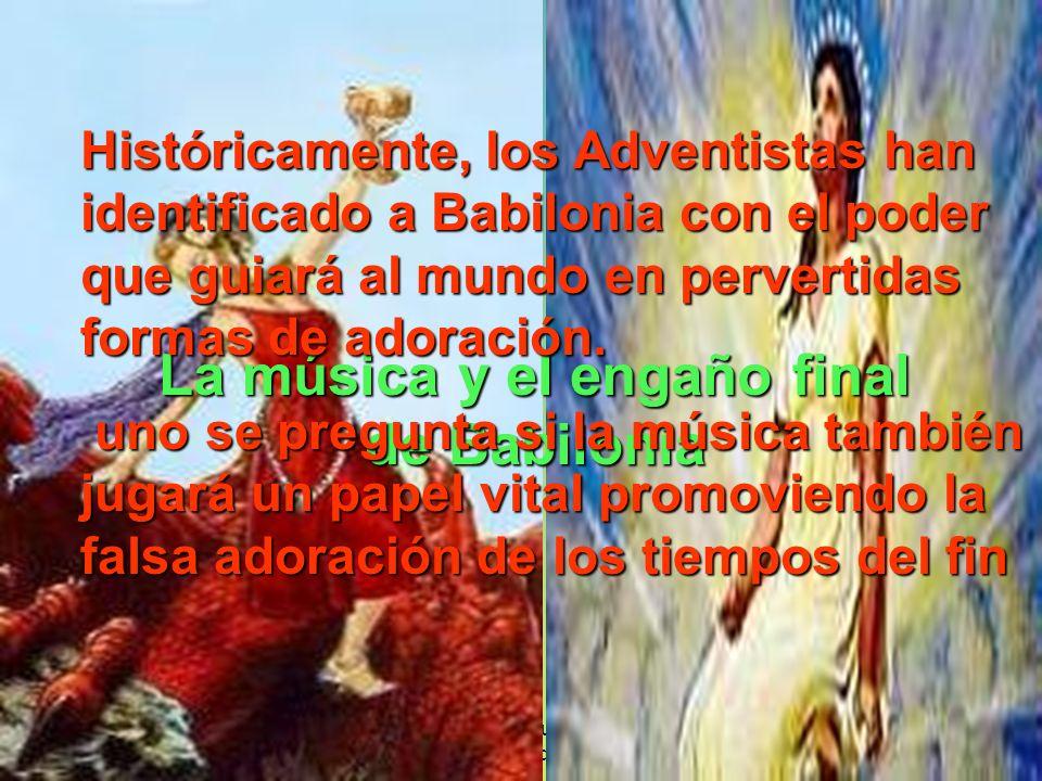 www.iasdsanjudas.com administrador@iasdsanjudas.com La música y el engaño final de Babilonia Históricamente, los Adventistas han identificado a Babilo