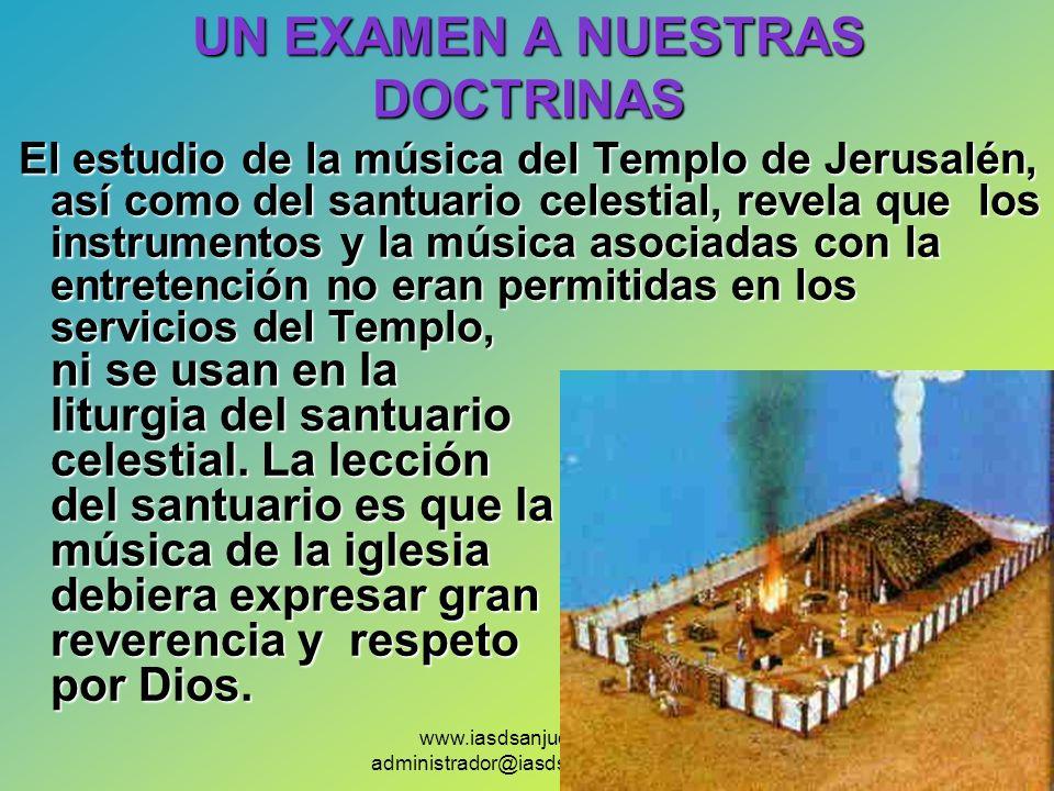 www.iasdsanjudas.com administrador@iasdsanjudas.com UN EXAMEN A NUESTRAS DOCTRINAS El estudio de la música del Templo de Jerusalén, así como del santu