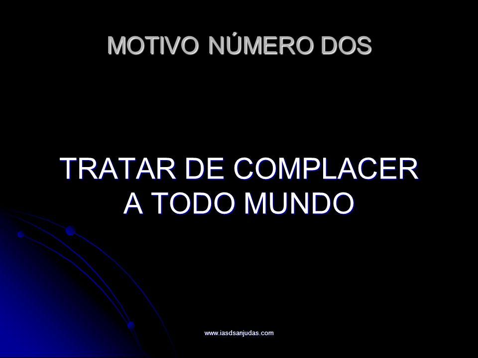 www.iasdsanjudas.com MOTIVO NÚMERO SEIS Olvidarse que la vida es el viaje.