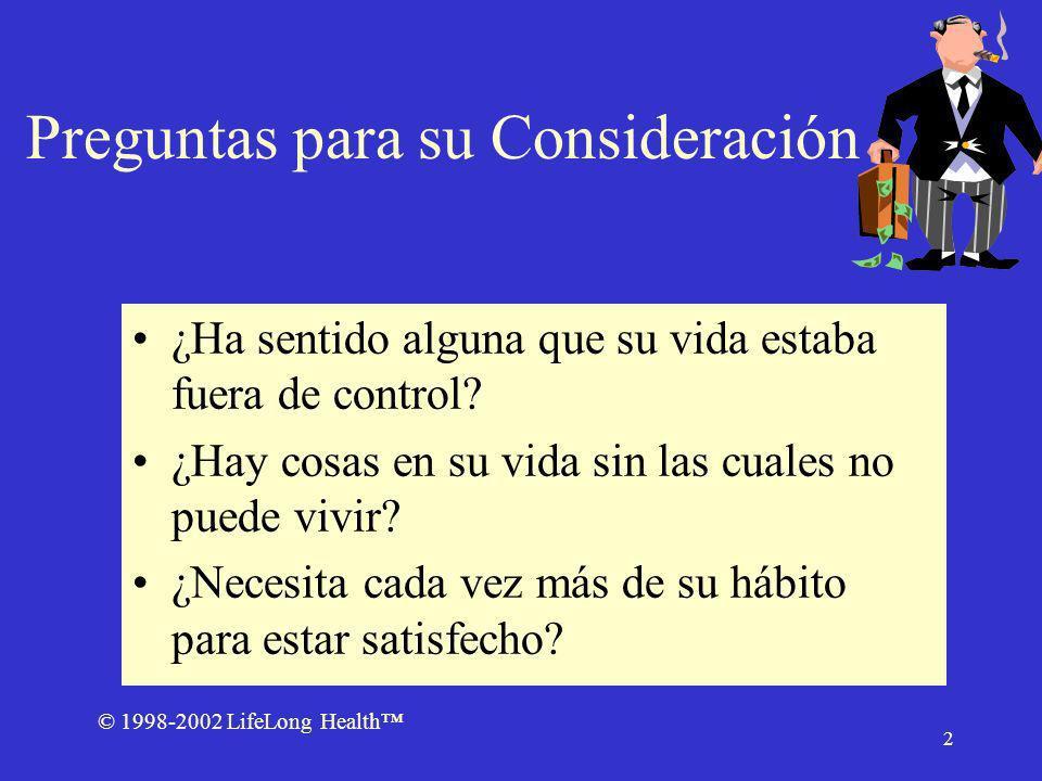 © 1998-2002 LifeLong Health 13 Alcohol Algunas dependencias se desarollan gradualmente un buen ejemplo es la dependencia al alcohol.