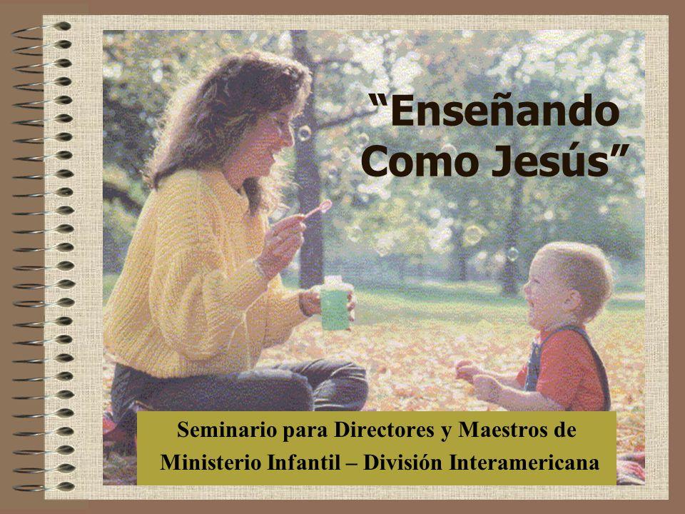 Enseñando Como Jesús Seminario para Directores y Maestros de Ministerio Infantil – División Interamericana