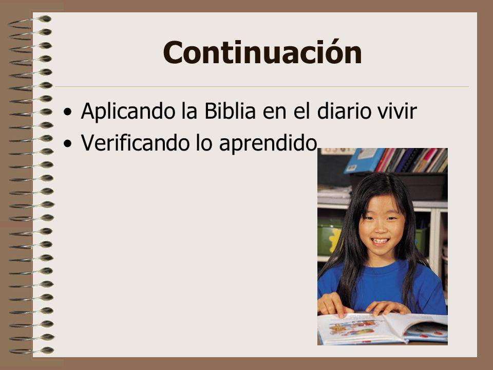 Continuación Aplicando la Biblia en el diario vivir Verificando lo aprendido