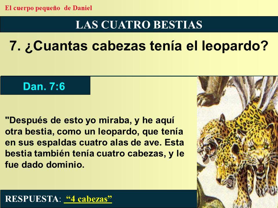 LAS CUATRO BESTIAS 7. ¿Cuantas cabezas tenía el leopardo?
