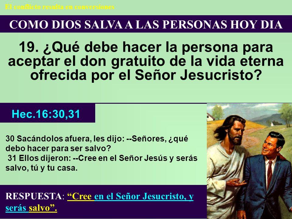 COMO DIOS SALVA A LAS PERSONAS HOY DIA 19. ¿Qué debe hacer la persona para aceptar el don gratuito de la vida eterna ofrecida por el Señor Jesucristo?