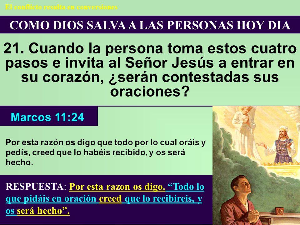 COMO DIOS SALVA A LAS PERSONAS HOY DIA 21. Cuando la persona toma estos cuatro pasos e invita al Señor Jesús a entrar en su corazón, ¿serán contestada