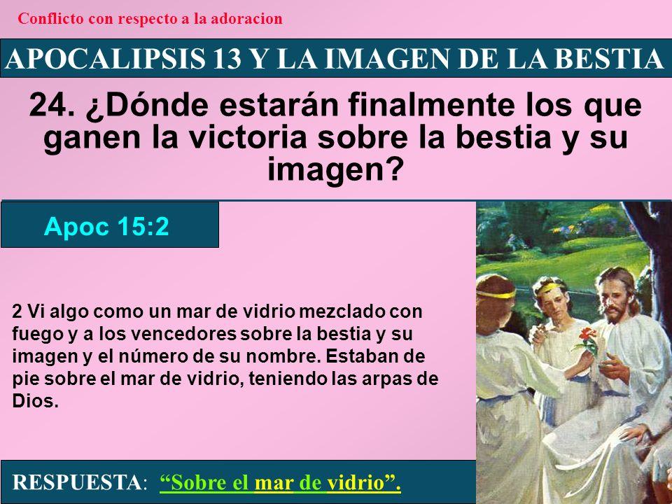APOCALIPSIS 13 Y LA IMAGEN DE LA BESTIA 25.