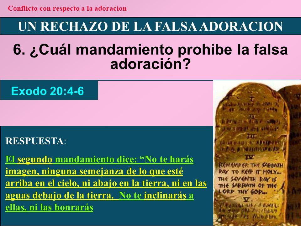 UN RECHAZO DE LA FALSA ADORACION 7.