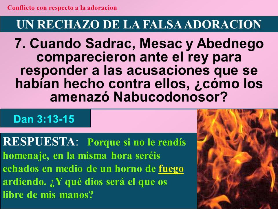 UN RECHAZO DE LA FALSA ADORACION 8.