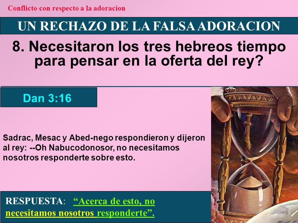 UN RECHAZO DE LA FALSA ADORACION 9.
