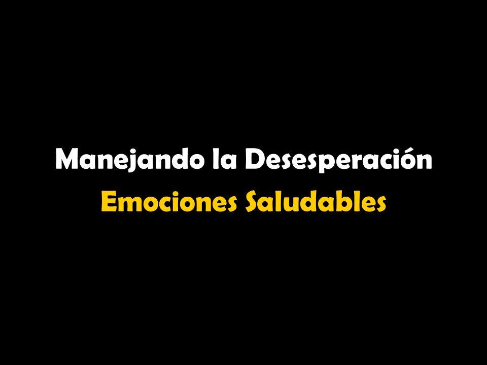 Manejando la Desesperación Emociones Saludables