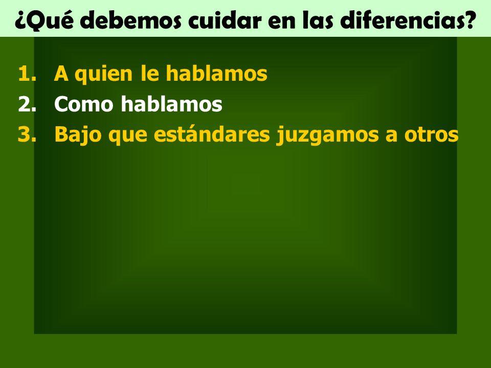 ¿Qué debemos cuidar en las diferencias.