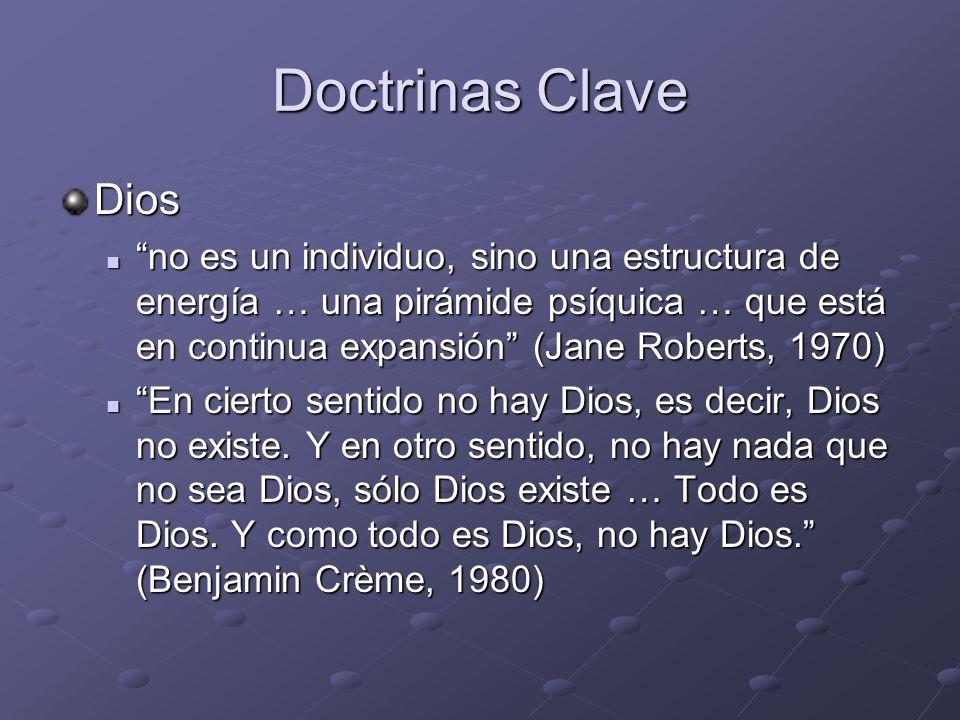 Doctrinas Clave Dios no es un individuo, sino una estructura de energía … una pirámide psíquica … que está en continua expansión (Jane Roberts, 1970)