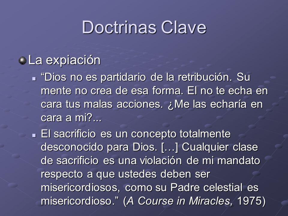 Doctrinas Clave La expiación Dios no es partidario de la retribución. Su mente no crea de esa forma. El no te echa en cara tus malas acciones. ¿Me las