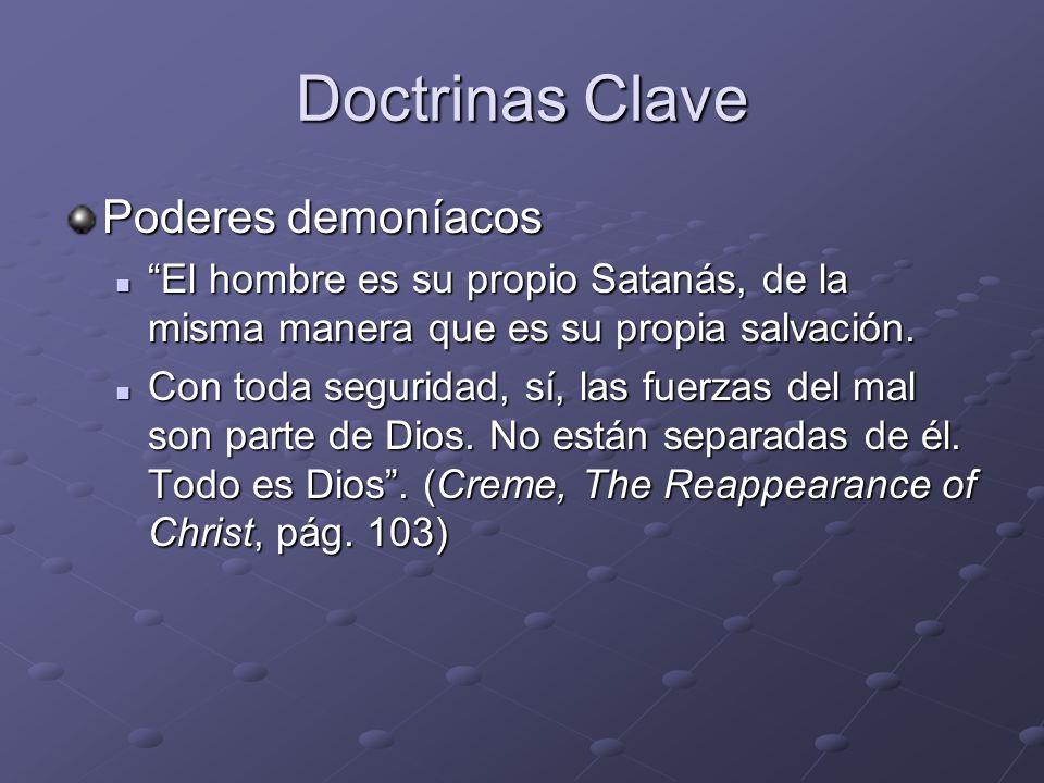 Doctrinas Clave Poderes demoníacos El hombre es su propio Satanás, de la misma manera que es su propia salvación. El hombre es su propio Satanás, de l